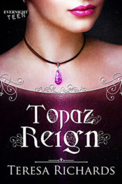 Topaz Reign by Teresa Richards