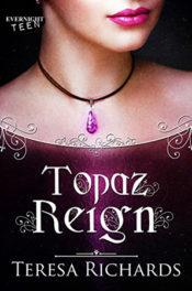 Topaz Reign by Teresa Richards