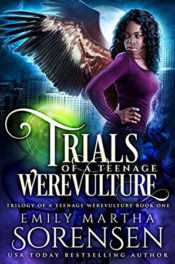 Trials of a Teenage Werevulture by Emily Martha Sorensen