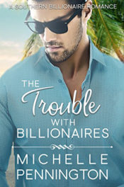 The Trouble with Billionaires by Michelle Pennington