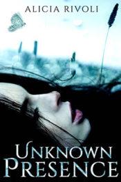 Unknown Presence by Alicia Rivoli