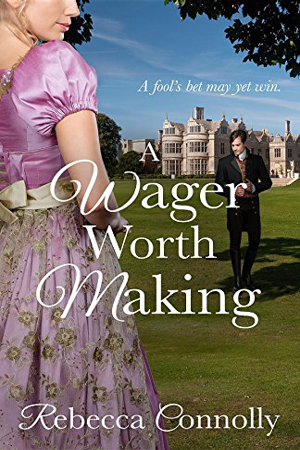 A Wager Worth Making by Rebecca Conolly