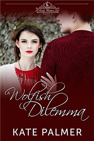 A Wolfish Dilemma by Kate Palmer