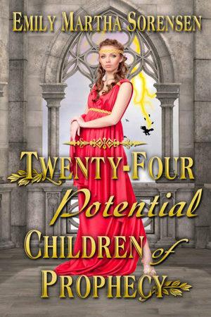Twenty-Four Potential Children of Prophecy by Emily Martha Sorensen