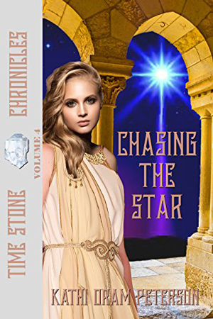 Time Stone: Chasing the Star by Kathi Oram Peterson