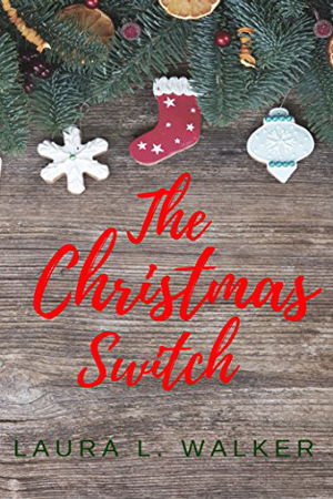 The Christmas Switch by Laura L. Walker