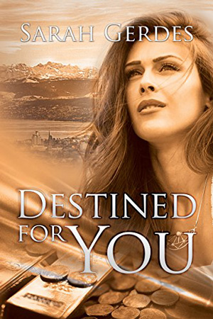 Destined for You by Sarah Gerdes