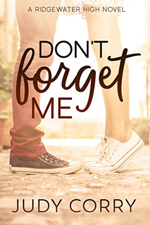 Ridgewater High: Don't Forget Me by Judy Corry