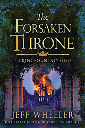 Kingfountain: The Forsaken Throne by Jeff Wheeler