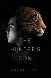 The Hunter's Son by Gregg Luke
