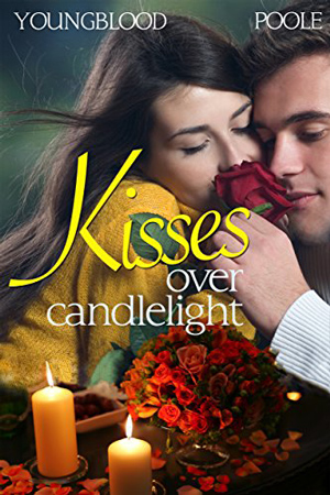 Kisses Over Candlelight by Jennifer Youngblood and Sandra Poole