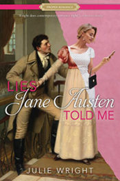 Lies Jane Austen Told Me by Julie Wright