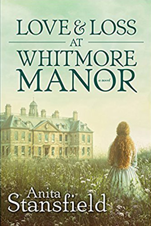 Love & Loss at Whitmore Manor by Anita Stansfield
