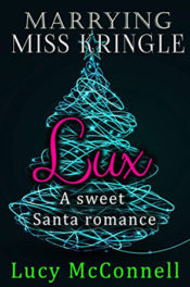 Marrying Miss Kringle: Lux by Lucy McConnell