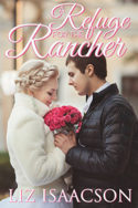 Brush Creek Brides: A Refuge for the Rancher by Liz Isaacson