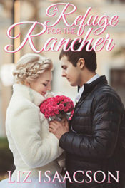 A Refuge for the Rancher by Liz Isaacson