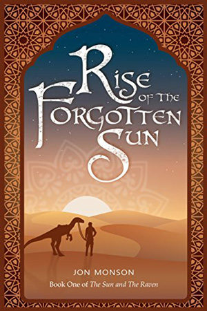 Rise of the Forgotten Sun by Jon Monson