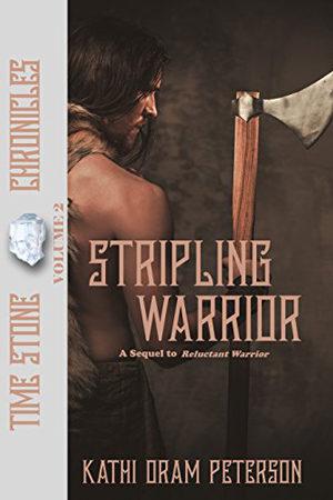 Time Stone: Stripling Warrior by Kathi Oram Peterson