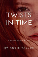 Twists in Time by Angie Taylor