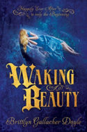 Waking Beauty by Brittlyn Gallacher Doyle