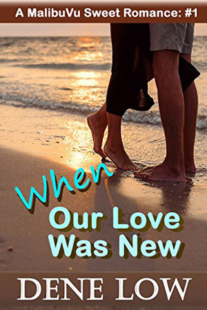 When Our Love Was New by Dene Low
