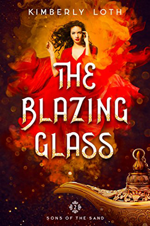 The Blazing Glass by Kimberly Loth