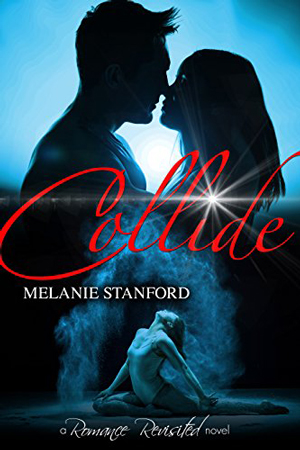 Collide by Melanie Standford