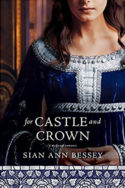 For Castle and Crown by Sian Ann Bessey