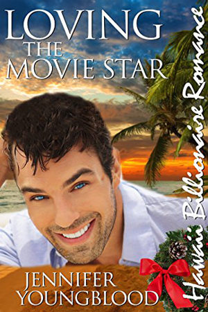 Loving the Movie Star by Jennifer Youngblood