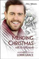 Mending Christmas with the Billionaire by Lorin Grace
