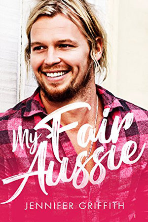 My Fair Aussie by Jennifer Griffith