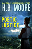 Poetic Justice by H.B. Moore