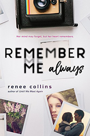 Remember Me Always by Renee Collins