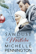 Sawdust and Mistletoe by Michelle Pennington