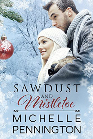 Sawdust and Mistletoe by Michelle Pennington