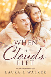 When the Clouds Lift by Laura L. Walker