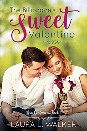 The Billionaire's Sweet Valentine by Laura L. Walker