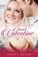 The Billionaire's Sweet Valentine by Laura L. Walker