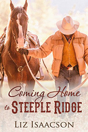 Coming Home to Steeple Ridge by Liz Isaacson