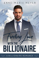 Finding Love with the Billionaire by Anne-Marie Meyer