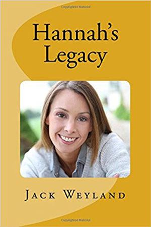 Hannah's Legacy by Jack Weyland