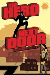 The Hero Next Door by Graham Bradley