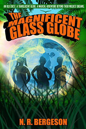 The Magnificent Glass Globe by N.R. Bergeson