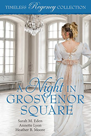 Timeless Regency: A Night in Grosvenor Square