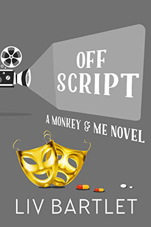 Monkey & Me: Off Script by Liv Bartlet