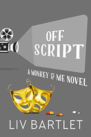 Monkey & Me: Off Script by Liv Bartlet