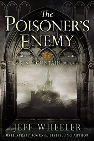 Kingfountain: The Poisoner's Enemy by Jeff Wheeler