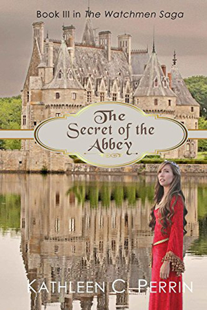 The Secret of the Abbey by Kathleen C. Perrin