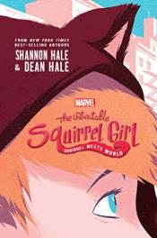 Squirrel Meets World by Shannon & Dean Hale