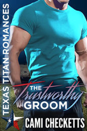 The Trustworthy Groom by Cami Checketts
